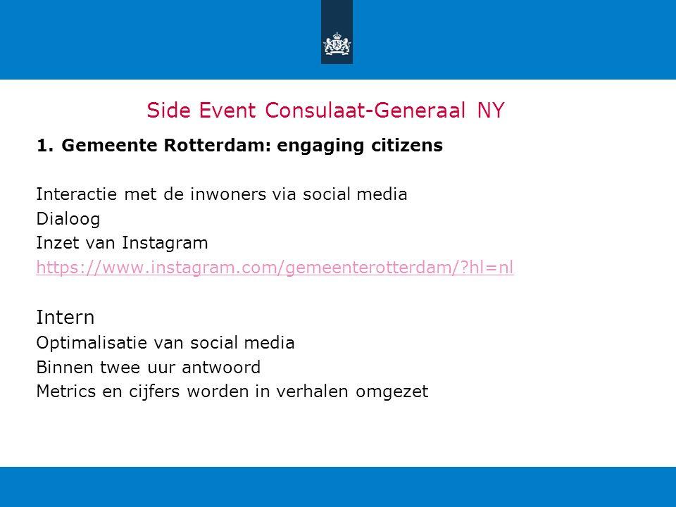 1.Gemeente Rotterdam: engaging citizens Interactie met de inwoners via social media Dialoog Inzet van Instagram https://www.instagram.com/gemeenterott