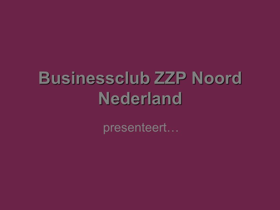 Businessclub ZZP Noord Nederland presenteert…