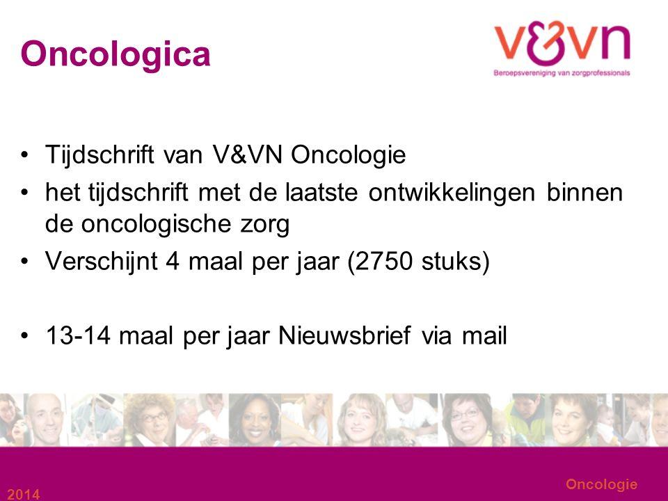 Oncologica Tijdschrift van V&VN Oncologie het tijdschrift met de laatste ontwikkelingen binnen de oncologische zorg Verschijnt 4 maal per jaar (2750 s