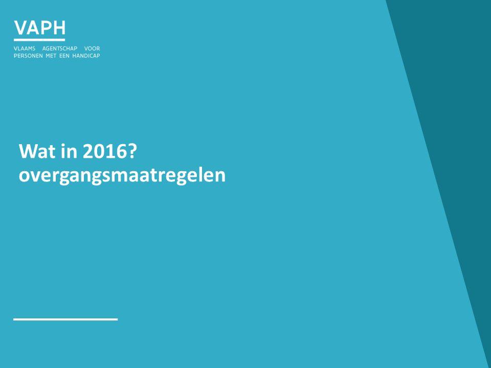 Wat in 2016? overgangsmaatregelen