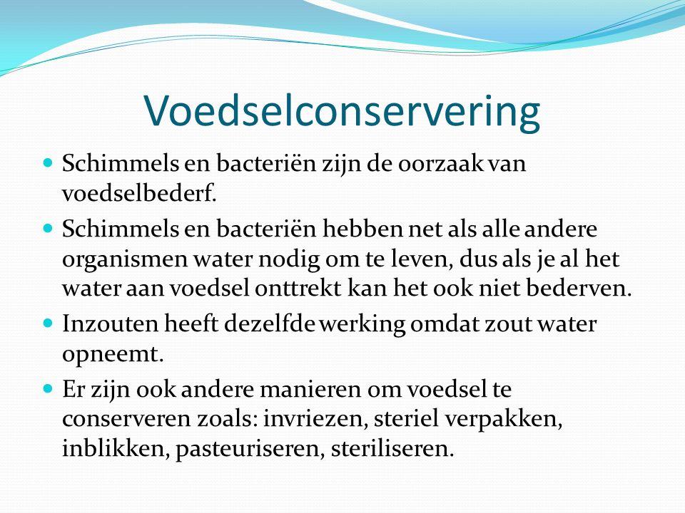 Voedselconservering Schimmels en bacteriën zijn de oorzaak van voedselbederf. Schimmels en bacteriën hebben net als alle andere organismen water nodig
