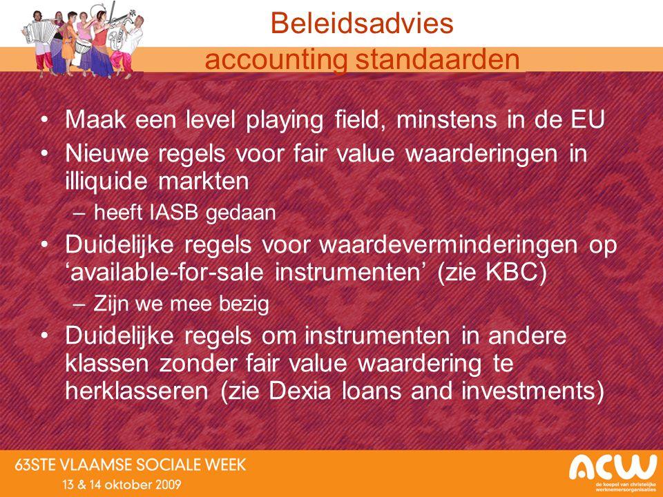 Beleidsadvies accounting standaarden Maak een level playing field, minstens in de EU Nieuwe regels voor fair value waarderingen in illiquide markten –