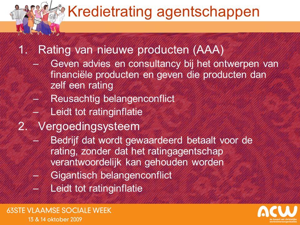 Kredietrating agentschappen 1.Rating van nieuwe producten (AAA) –Geven advies en consultancy bij het ontwerpen van financiële producten en geven die p