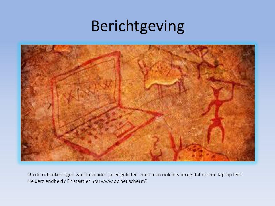 Berichtgeving Op de rotstekeningen van duizenden jaren geleden vond men ook iets terug dat op een laptop leek.