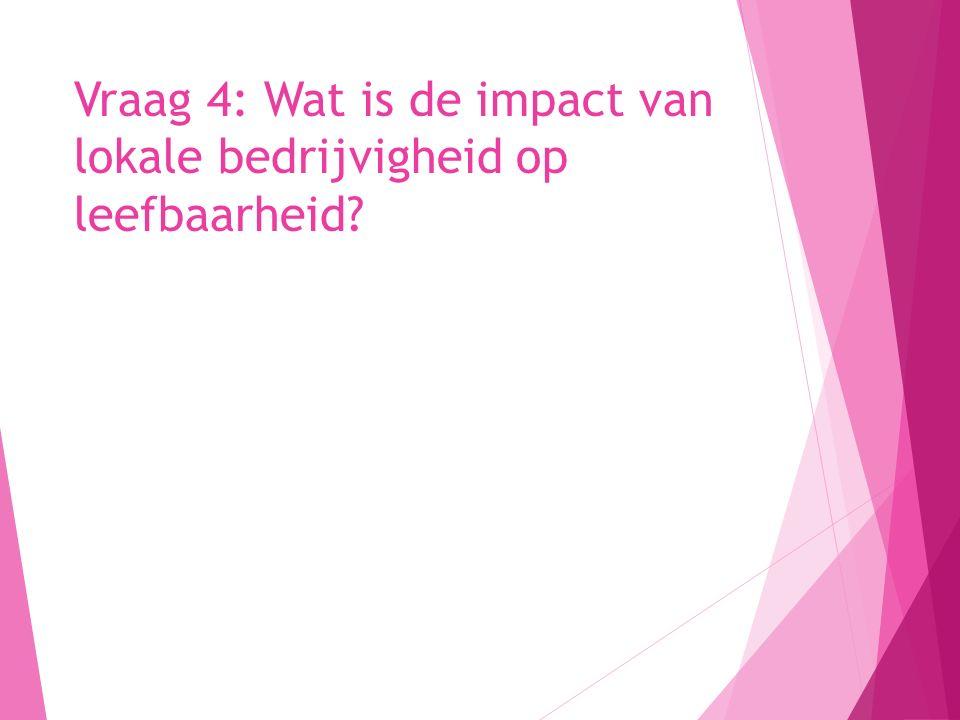 Vraag 4: Wat is de impact van lokale bedrijvigheid op leefbaarheid