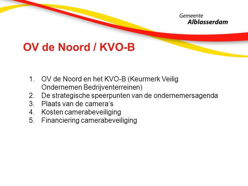 OV de Noord / KVO-B 1.OV de Noord en het KVO-B (Keurmerk Veilig Ondernemen Bedrijventerreinen) 2.De strategische speerpunten van de ondernemersagenda