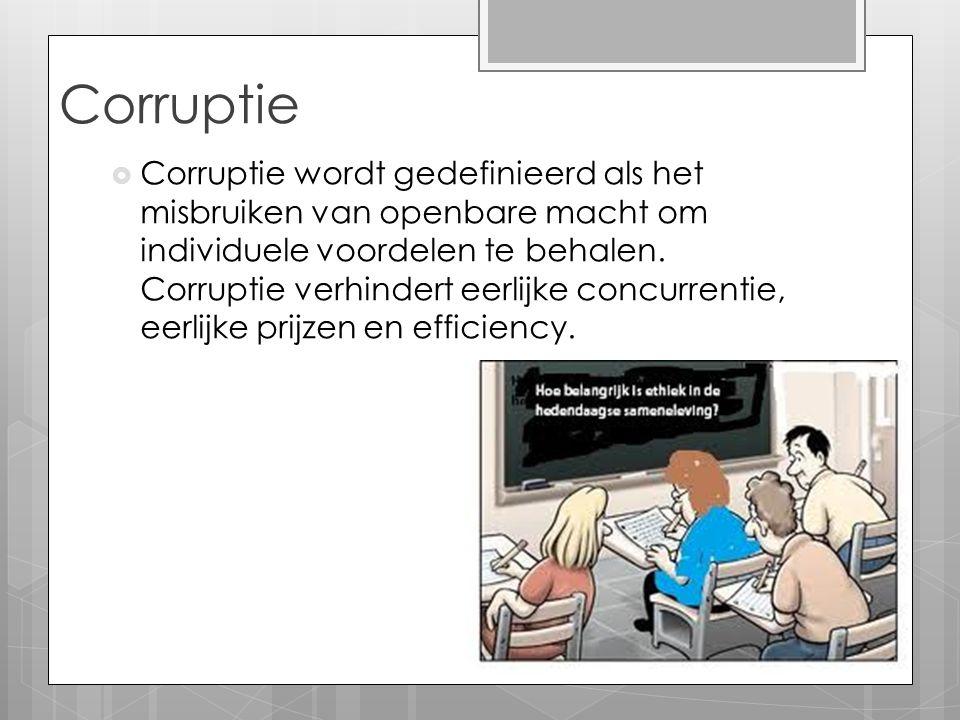 Corruptie  Corruptie wordt gedefinieerd als het misbruiken van openbare macht om individuele voordelen te behalen. Corruptie verhindert eerlijke conc