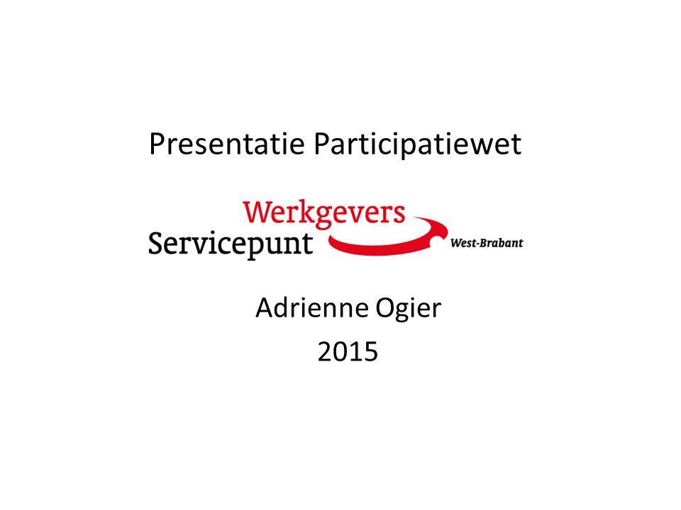 Presentatie Participatiewet Adrienne Ogier 2015