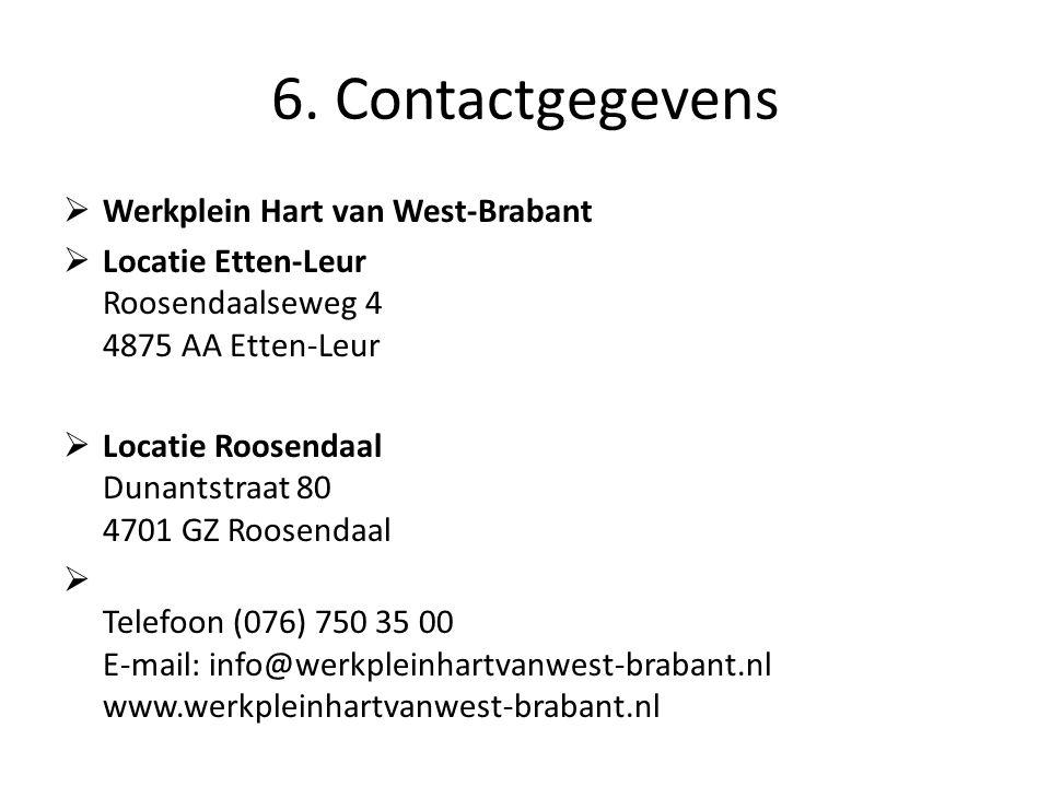  Werkplein Hart van West-Brabant  Locatie Etten-Leur Roosendaalseweg 4 4875 AA Etten-Leur  Locatie Roosendaal Dunantstraat 80 4701 GZ Roosendaal 