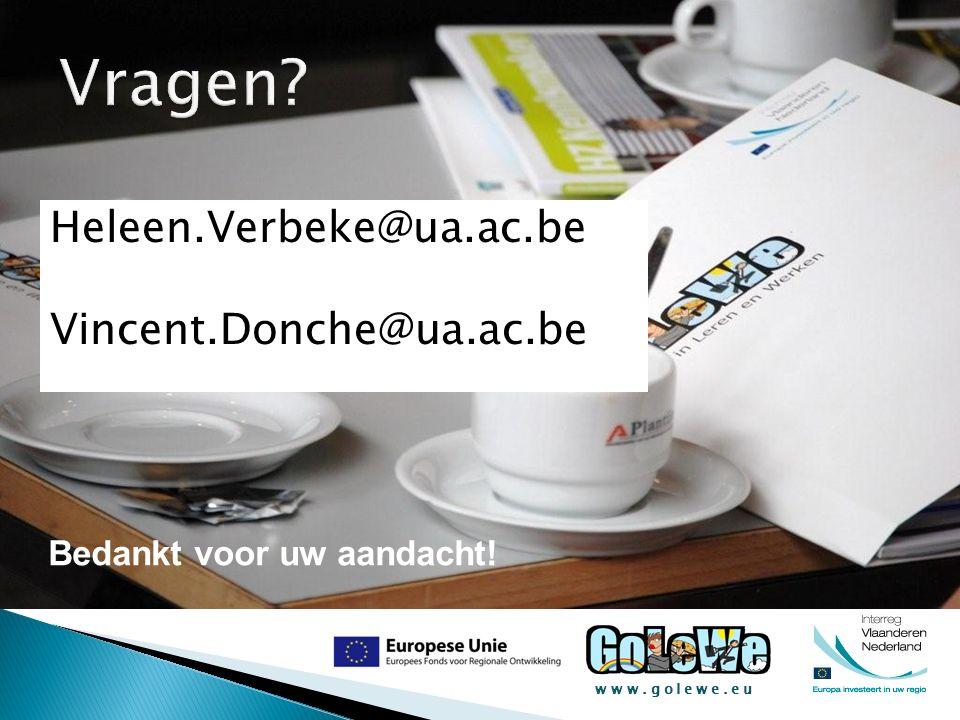 www.golewe.eu Bedankt voor uw aandacht! Heleen.Verbeke@ua.ac.be Vincent.Donche@ua.ac.be
