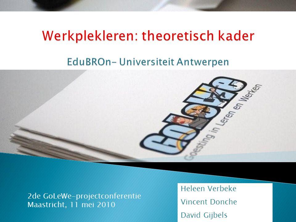 2de GoLeWe-projectconferentie Maastricht, 11 mei 2010 Heleen Verbeke Vincent Donche David Gijbels