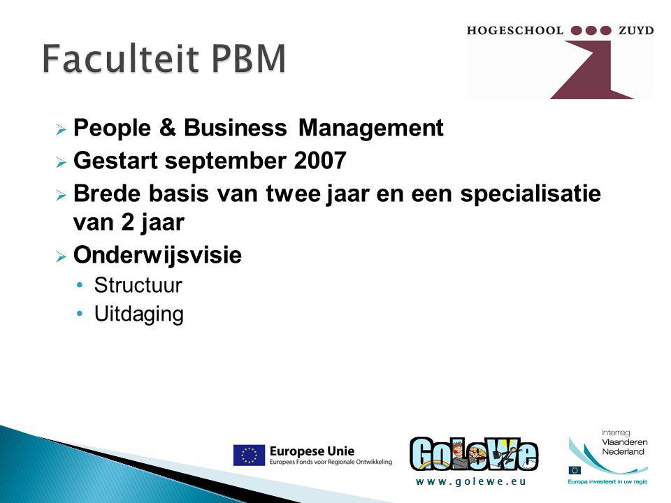 www.golewe.eu  People & Business Management  Gestart september 2007  Brede basis van twee jaar en een specialisatie van 2 jaar  Onderwijsvisie Str