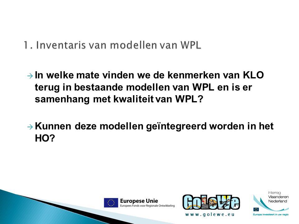 www.golewe.eu  In welke mate vinden we de kenmerken van KLO terug in bestaande modellen van WPL en is er samenhang met kwaliteit van WPL?  Kunnen de