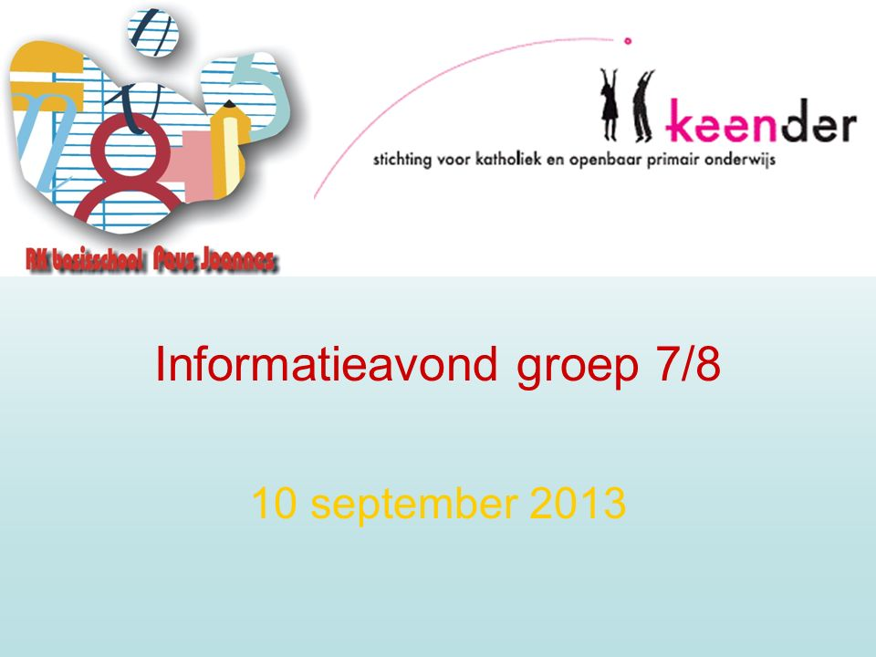 Informatieavond groep 7/8 10 september 2013