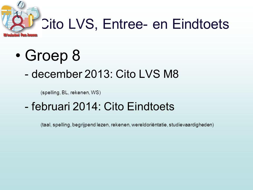 6. Cito LVS, Entree- en Eindtoets Groep 8 - december 2013: Cito LVS M8 (spelling, BL, rekenen, WS) - februari 2014: Cito Eindtoets (taal, spelling, be