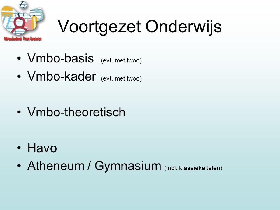 Vmbo-basis (evt. met lwoo) Vmbo-kader (evt.