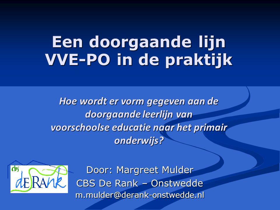 Een doorgaande lijn VVE-PO in de praktijk Hoe wordt er vorm gegeven aan de doorgaande leerlijn van voorschoolse educatie naar het primair onderwijs.