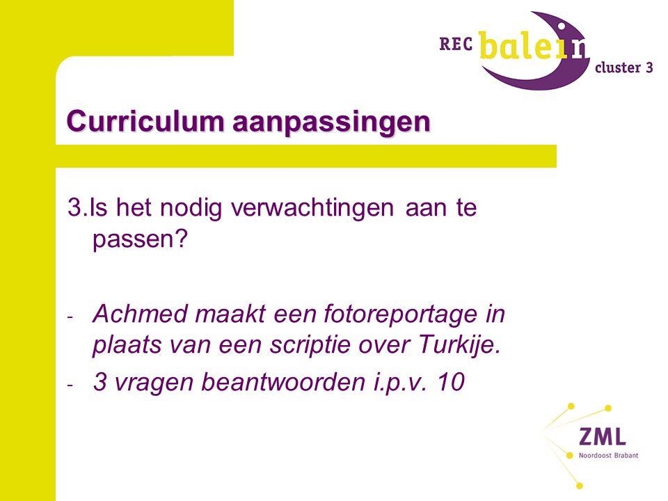 Curriculum aanpassingen 3.Is het nodig verwachtingen aan te passen.
