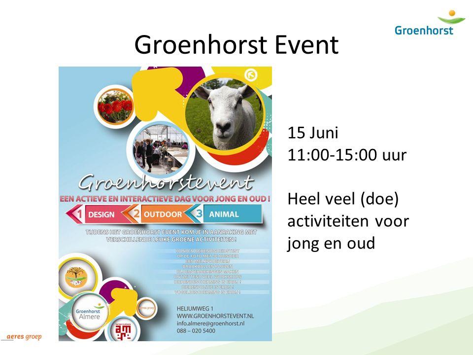 Groenhorst Event 15 Juni 11:00-15:00 uur Heel veel (doe) activiteiten voor jong en oud