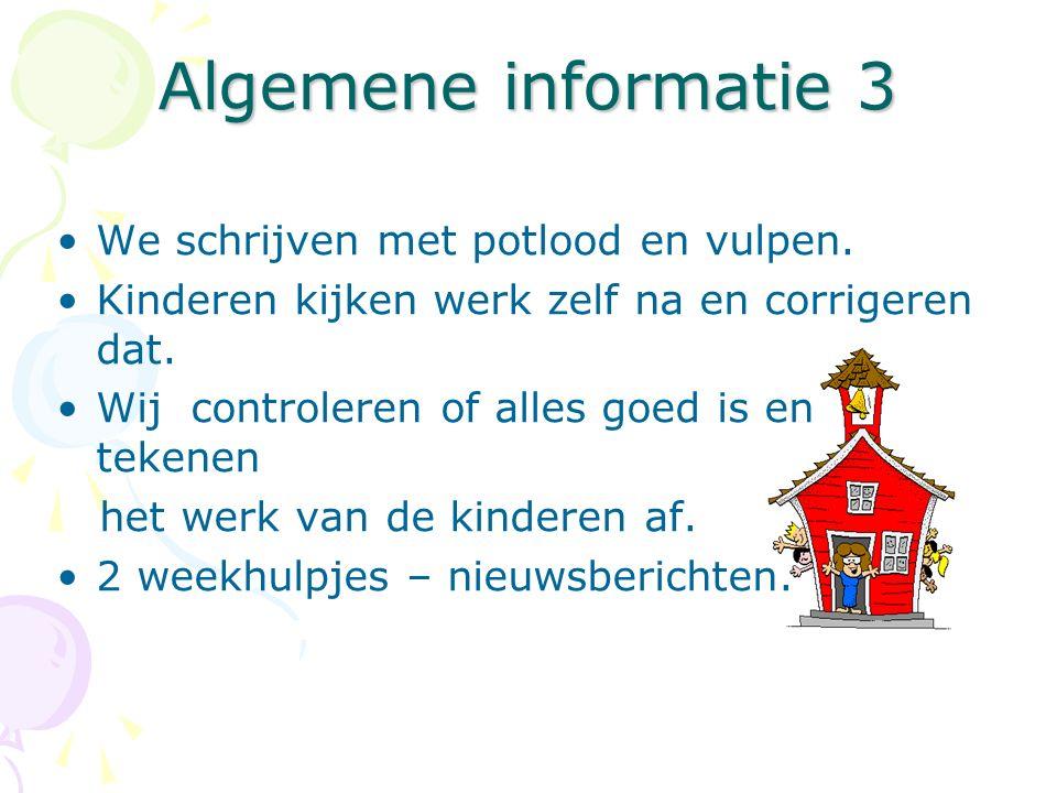 Algemene informatie 4 Hoe ziet een dag er uit.Kring –Kring is ontmoeting met klasgenoten.