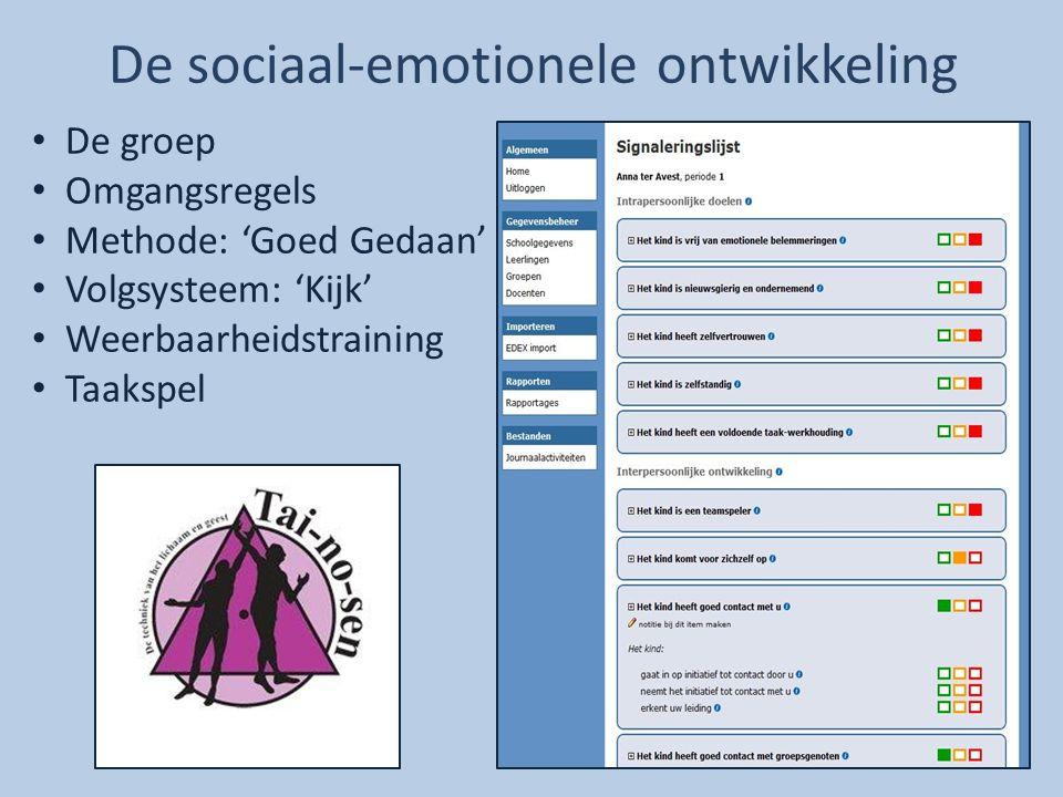 De sociaal-emotionele ontwikkeling De groep Omgangsregels Methode: 'Goed Gedaan' Volgsysteem: 'Kijk' Weerbaarheidstraining Taakspel