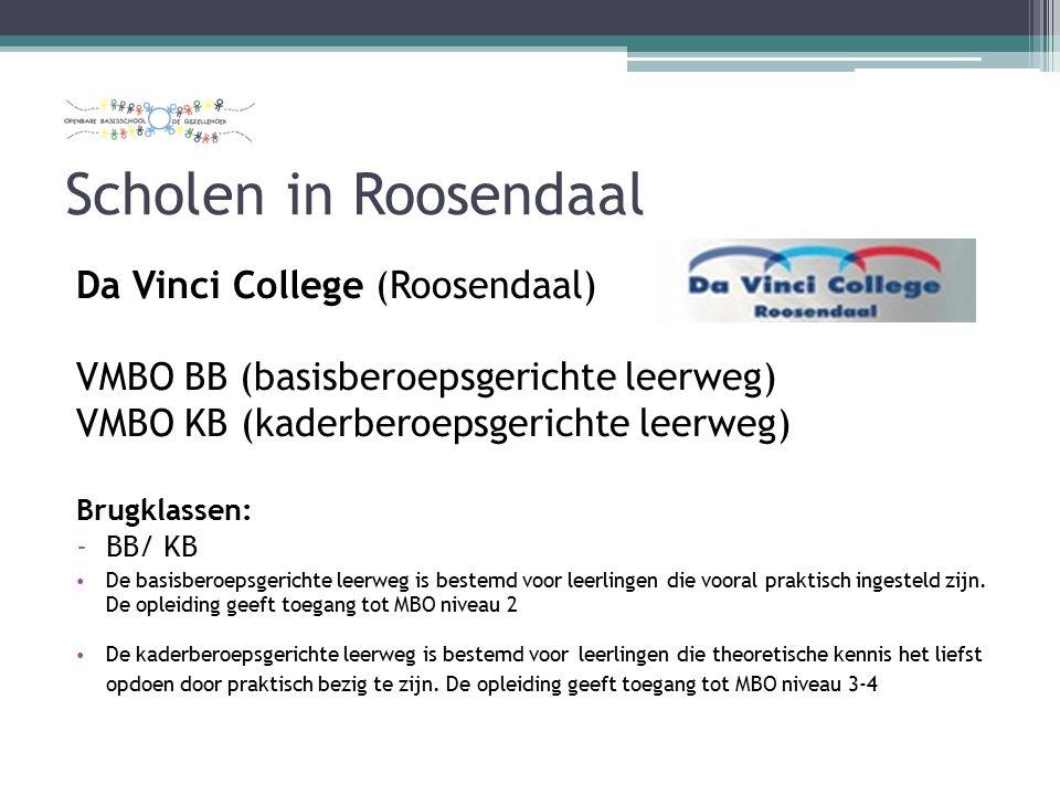 Scholen in Roosendaal Da Vinci College (Roosendaal) VMBO BB (basisberoepsgerichte leerweg) VMBO KB (kaderberoepsgerichte leerweg) Brugklassen: -BB/ KB De basisberoepsgerichte leerweg is bestemd voor leerlingen die vooral praktisch ingesteld zijn.