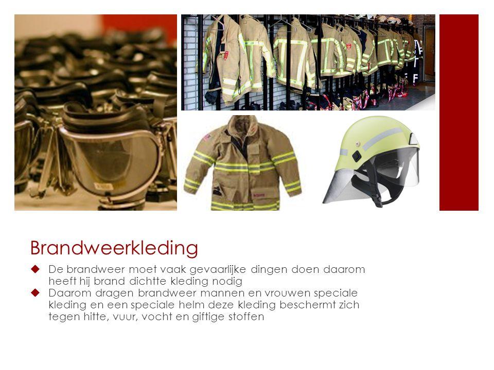 Brandweerkleding  De brandweer moet vaak gevaarlijke dingen doen daarom heeft hij brand dichtte kleding nodig  Daarom dragen brandweer mannen en vrouwen speciale kleding en een speciale helm deze kleding beschermt zich tegen hitte, vuur, vocht en giftige stoffen