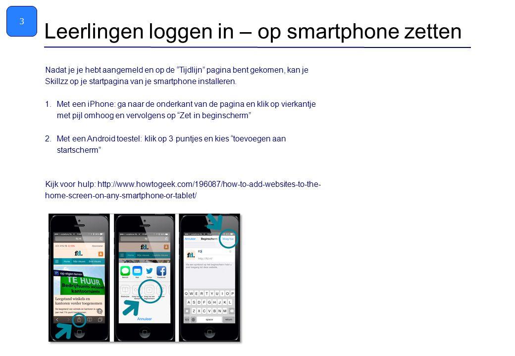 """Nadat je je hebt aangemeld en op de """"Tijdlijn"""" pagina bent gekomen, kan je Skillzz op je startpagina van je smartphone installeren. 1.Met een iPhone:"""