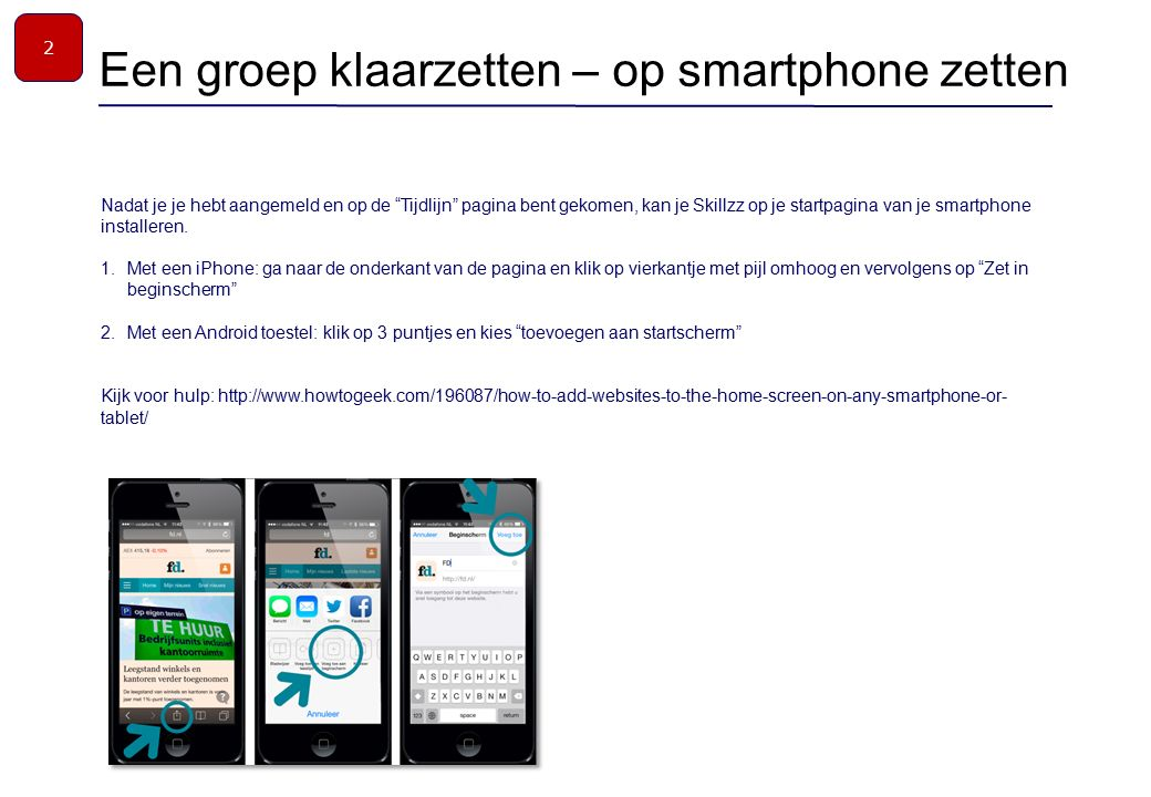Nadat je je hebt aangemeld en op de Tijdlijn pagina bent gekomen, kan je Skillzz op je startpagina van je smartphone installeren.