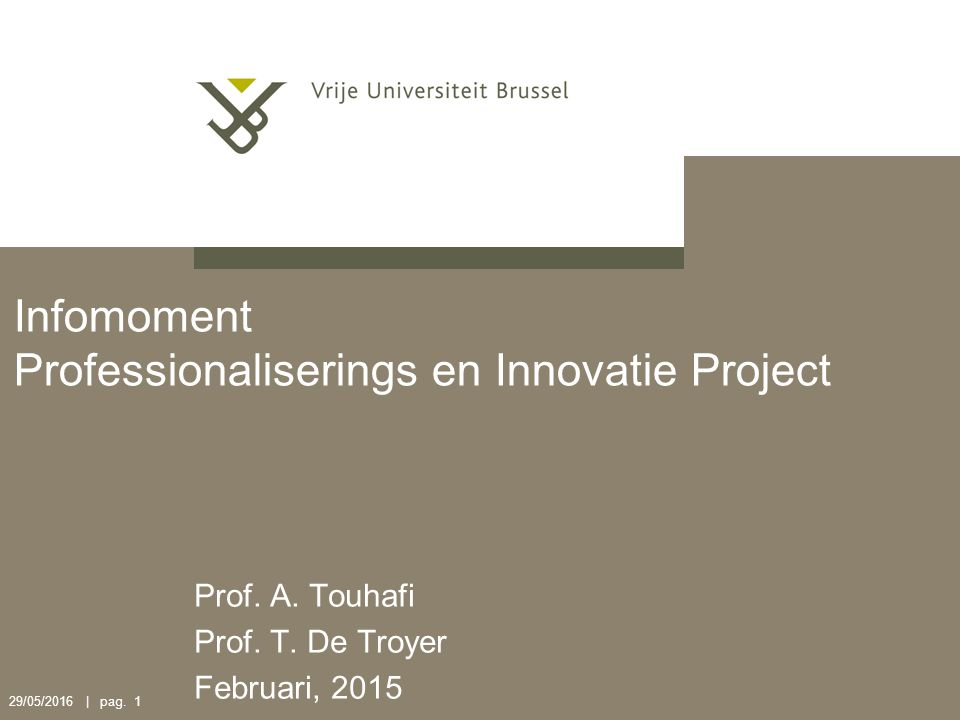 29/05/2016 | pag. 1 Infomoment Professionaliserings en Innovatie Project Prof.