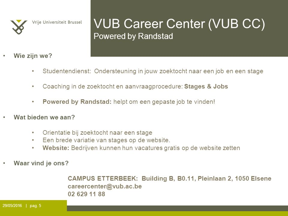 VUB Career Center (VUB CC) Powered by Randstad 29/05/2016 | pag.