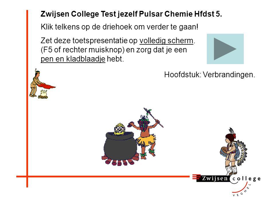Zwijsen College Test jezelf Pulsar Chemie Hfdst 5.