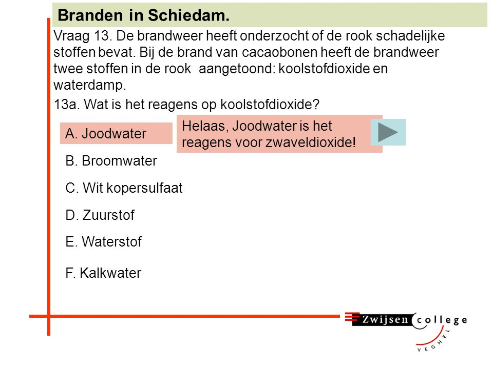A. Joodwater B. Broomwater C. Wit kopersulfaat D.