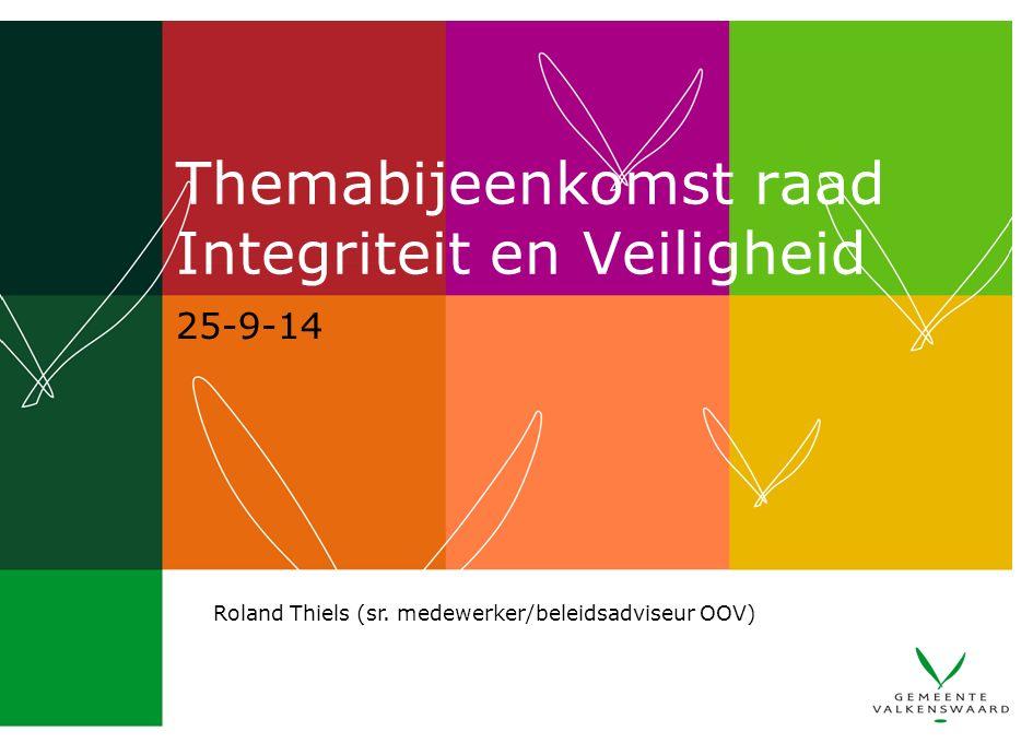 Themabijeenkomst raad Integriteit en Veiligheid 25-9-14 Roland Thiels (sr.