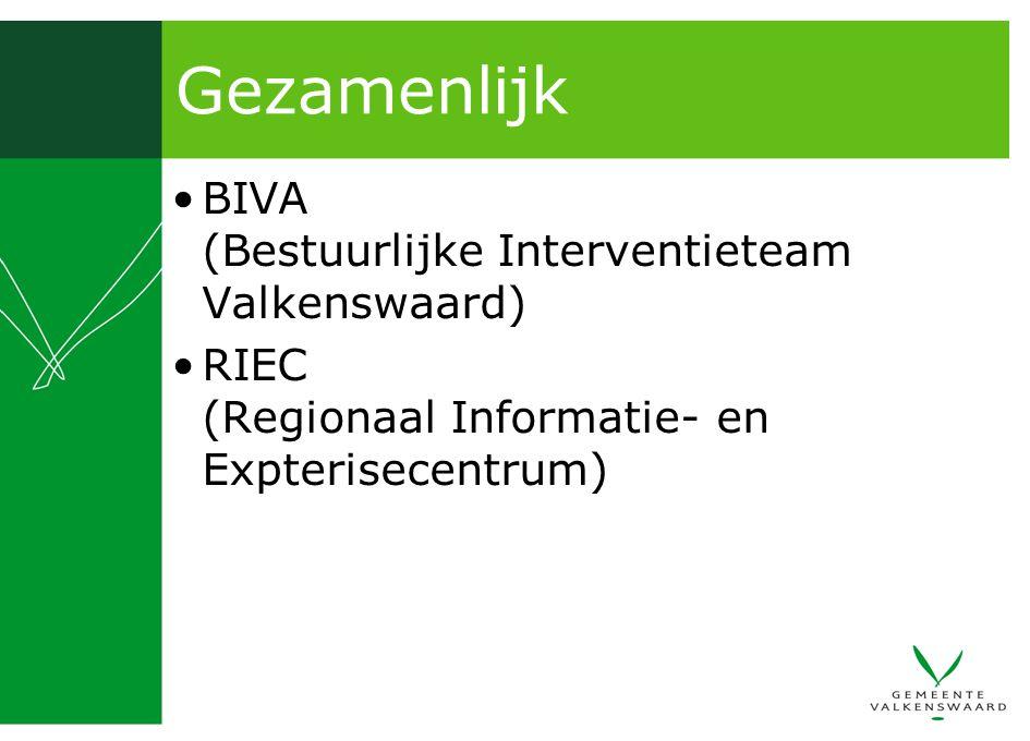 Gezamenlijk BIVA (Bestuurlijke Interventieteam Valkenswaard) RIEC (Regionaal Informatie- en Expterisecentrum)