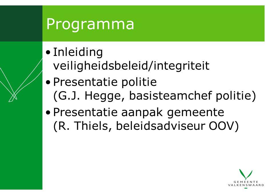 Programma Inleiding veiligheidsbeleid/integriteit Presentatie politie (G.J.