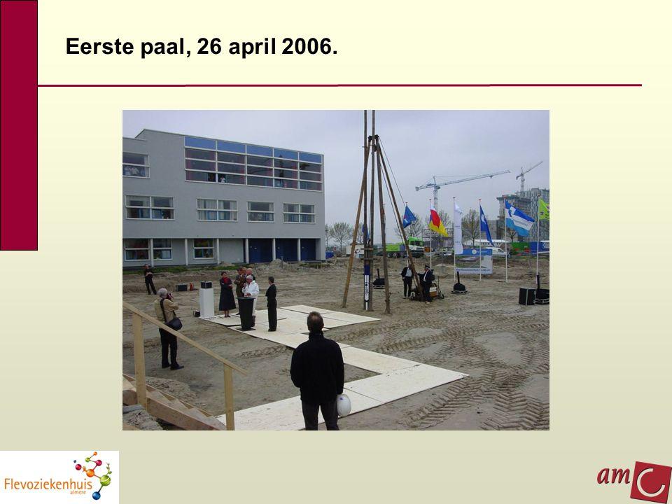 Eerste paal, 26 april 2006.