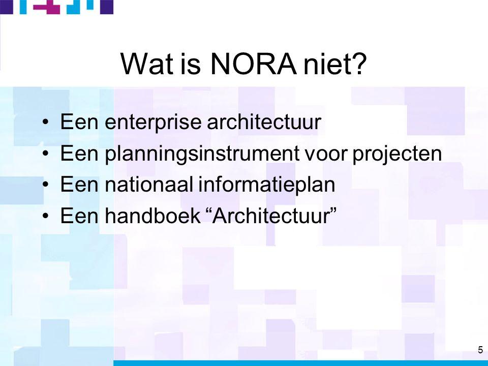 5 Wat is NORA niet.