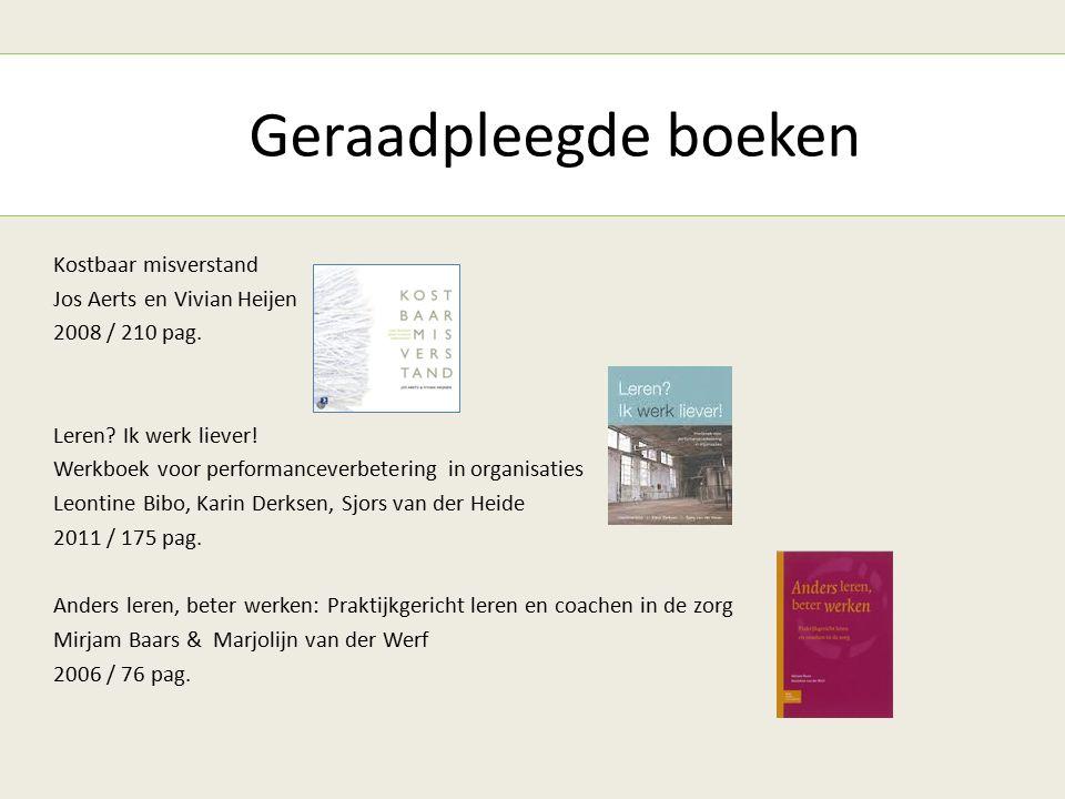 Geraadpleegde boeken Kostbaar misverstand Jos Aerts en Vivian Heijen 2008 / 210 pag.