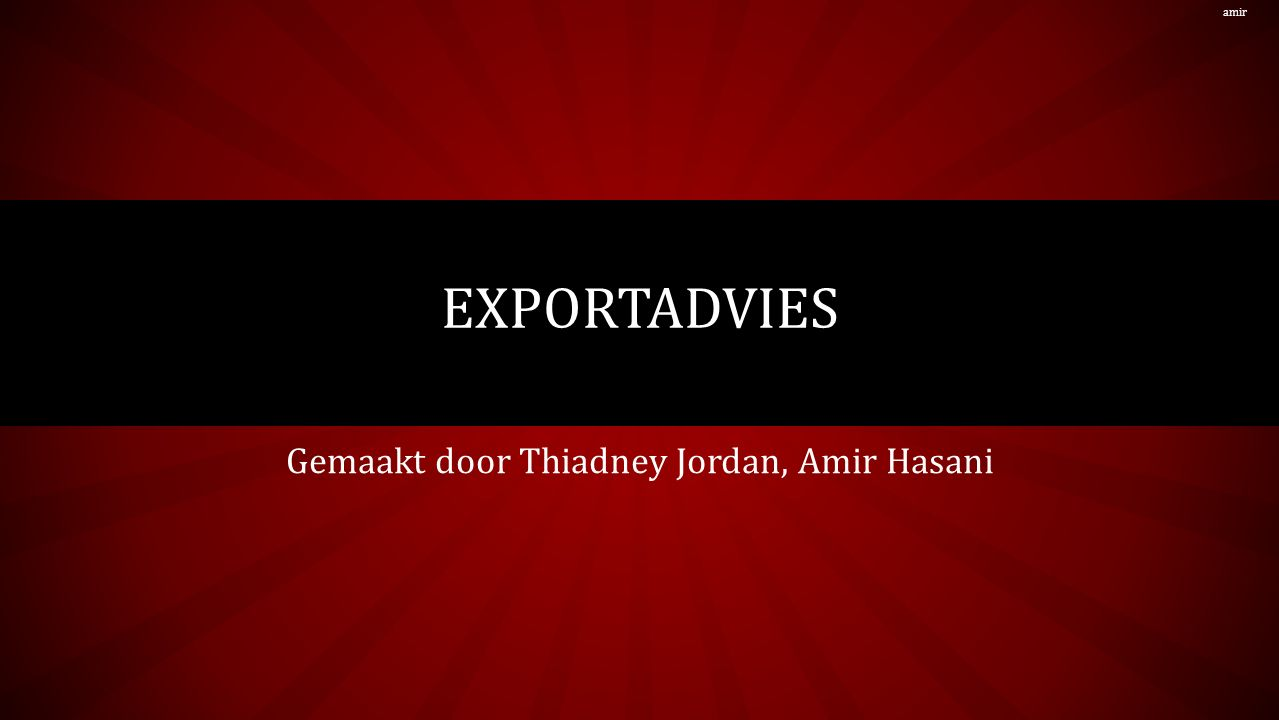 ONS EXPORTADVIES Ons advies is dat Vostermans B.V.