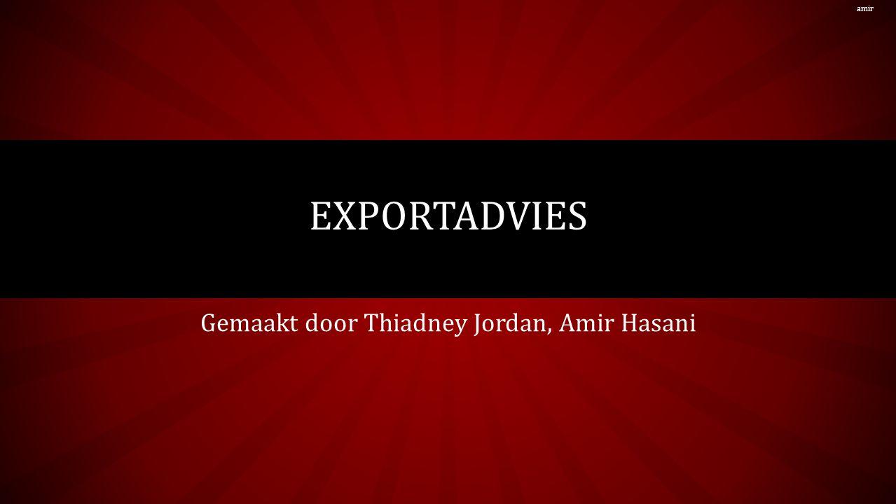 Gemaakt door Thiadney Jordan, Amir Hasani EXPORTADVIES amir