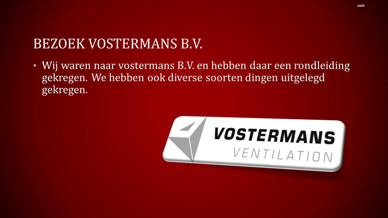 BEZOEK VOSTERMANS B.V. Wij waren naar vostermans B.V.