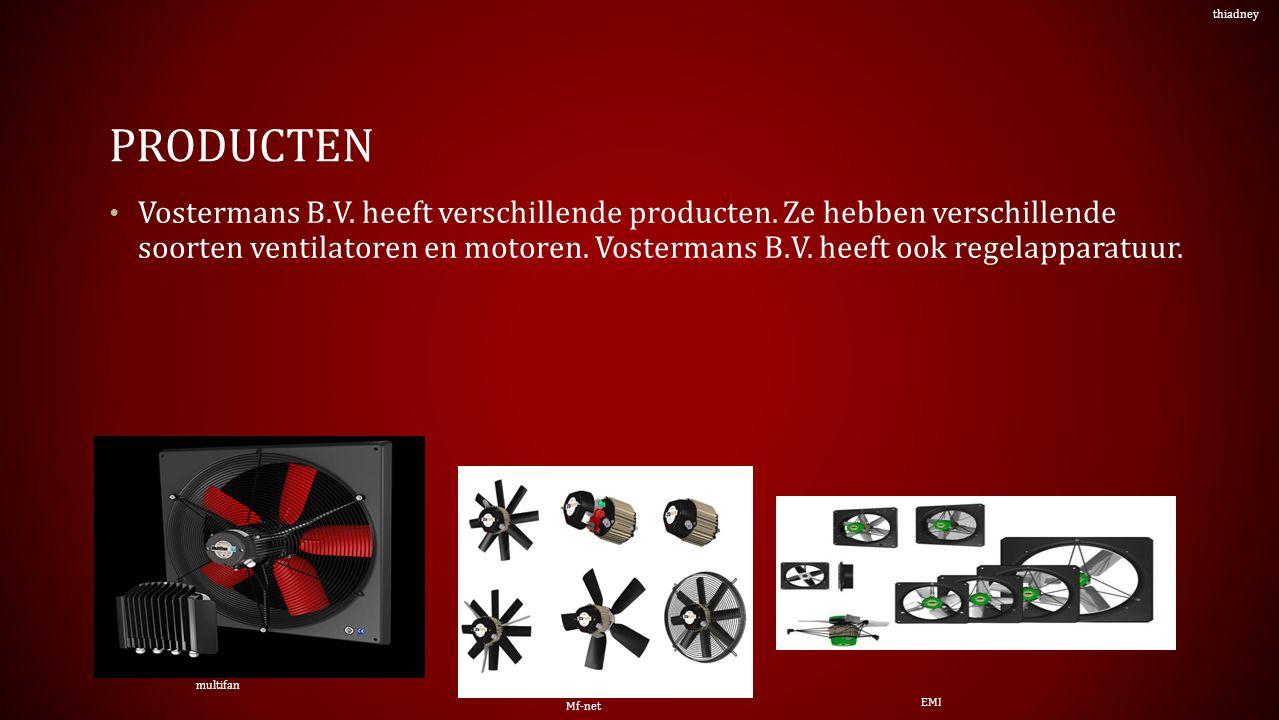 PRODUCTEN Vostermans B.V. heeft verschillende producten.