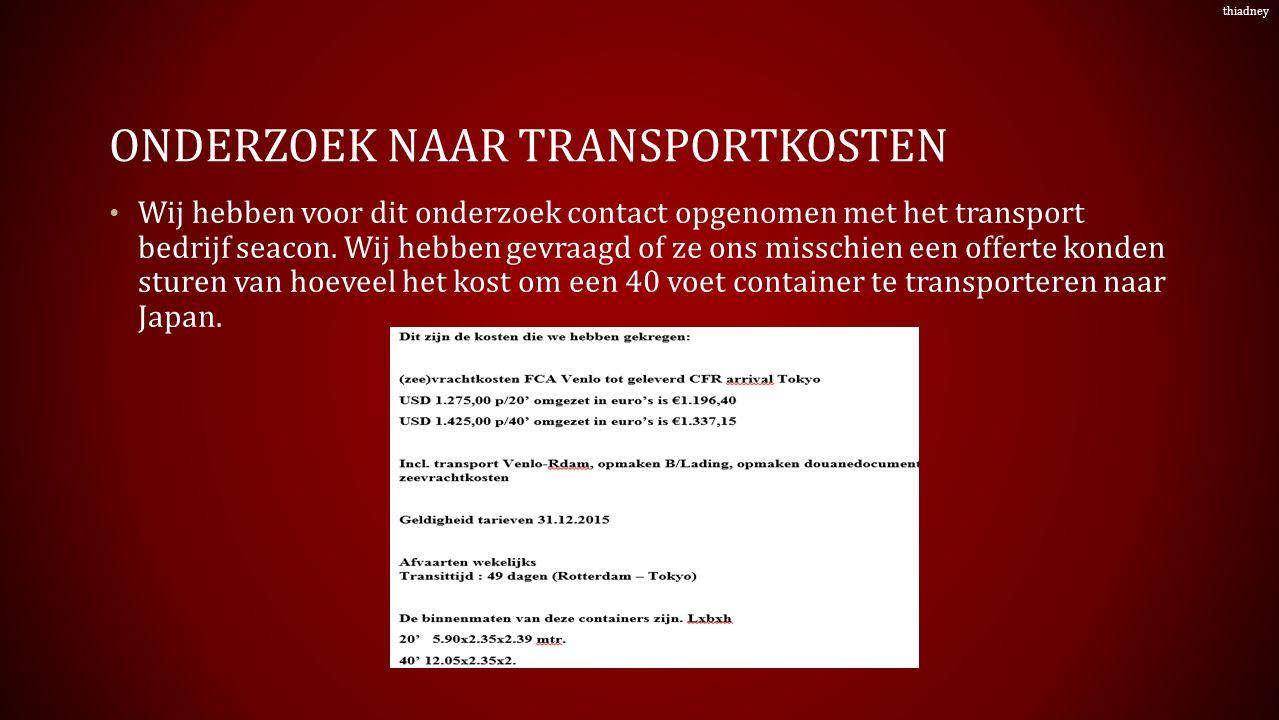 ONDERZOEK NAAR TRANSPORTKOSTEN Wij hebben voor dit onderzoek contact opgenomen met het transport bedrijf seacon.