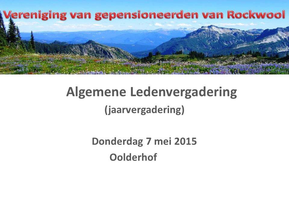 Algemene Ledenvergadering (jaarvergadering) Donderdag 7 mei 2015 Oolderhof
