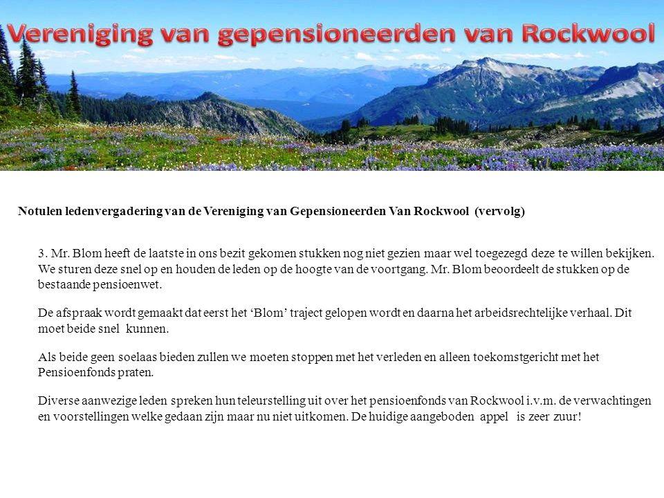 Notulen ledenvergadering van de Vereniging van Gepensioneerden Van Rockwool (vervolg) 3.