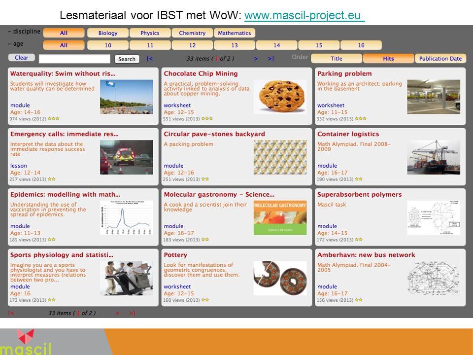 Lesmateriaal voor IBST met WoW: www.mascil-project.euwww.mascil-project.eu