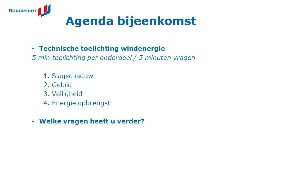 Agenda bijeenkomst Technische toelichting windenergie 5 min toelichting per onderdeel / 5 minuten vragen 1. Slagschaduw 2. Geluid 3. Veiligheid 4. Ene