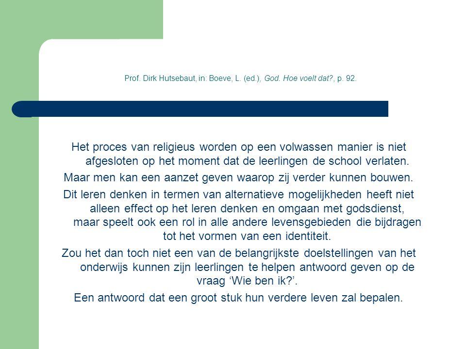 Prof. Dirk Hutsebaut, in: Boeve, L. (ed.), God. Hoe voelt dat , p.