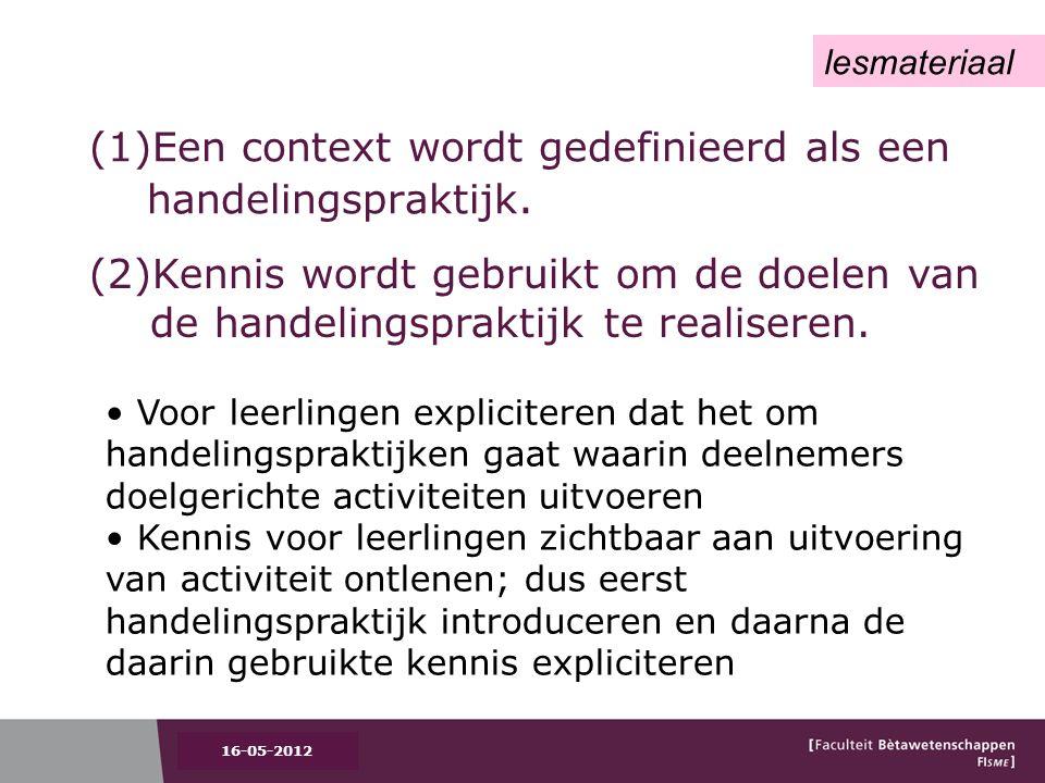 (2)Kennis wordt gebruikt om de doelen van de handelingspraktijk te realiseren.